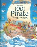 Cover of: 1001 Pirate Things to Spot (1001 Things to Spot) | Rob Lloyd Jones