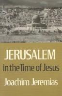 Jerusalem in the Time of Jesus by Jeremias, Joachim