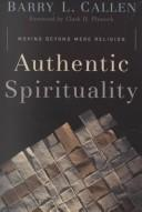 Cover of: Authentic Spirituality: Moving Beyond Mere Religion