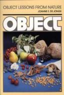 Object Lessons from Nature by Joanne E. De Jonge