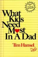 Cover of: What Kids Need Most in a Dad