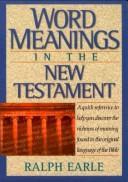 Cover of: Word Meanings in the New Testament | Ralph Earle