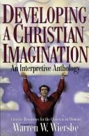 Cover of: Developing a Christian Imagination