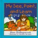 Cover of: My See, Point and Learn Bible Book | Mary Hollingsworth