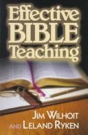 Cover of: Effective Bible teaching | Jim Wilhoit