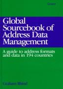 Cover of: Global Sourcebook of Address Data Management | Graham R. Rhind