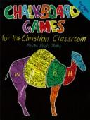 Cover of: Chalkboard Games for the Christian Classroom