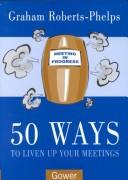 Cover of: 50 Ways to Liven Up Your Meetings