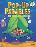 Cover of: Pop-up parables and other Bible stories | Carmen R. Sorvillo
