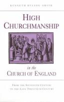 Cover of: High Churchmanship in the Church of England