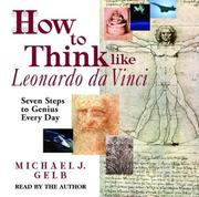 Cover of: How to Think Like Leonardo Da Vinci | Michael J. Gelb