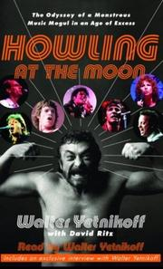 Cover of: Howling at the Moon: The Odyssey of a Monstrous Music Mogul in an Age of Excess
