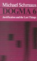 Cover of: Dogma 6: Justification and the Last Things