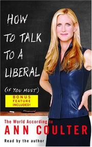 Cover of: How to Talk to a Liberal (If You Must) |