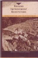 Cover of: Ground improvement geosystems | International Conference on Ground Improvement Geosystems (3rd 1997 London, England)