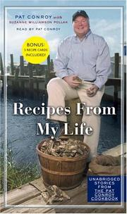 Cover of: Recipes From My Life: Unabridged Stories from the Pat Conroy Cookbook