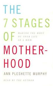 Cover of: The 7 Stages of Motherhood |