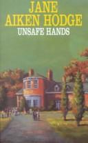 Cover of: Unsafe Hands