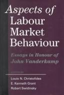 Cover of: Aspects of Labour Market Behaviour |