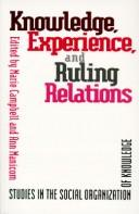 Cover of: Knowledge, Experience, and Ruling Relations |