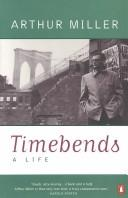 Timebends by Miller, Arthur