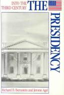 Cover of: The Presidency (Into the Third Century) | Richard Bruce Bernstein