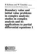 Cover of: Boundary value and initial value problems in complex analysis