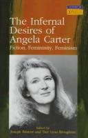 Cover of: The infernal desires of Angela Carter