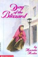 Cover of: Day of the Blizzard | Marietta D. Moskin