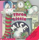Cover of: Three Little Mice/With 3 Finger Puppets