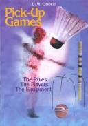 Cover of: Pick-Up Games: The Rules, the Players, the Equipment