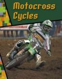 Cover of: Motocross Cycles (Wild Rides)
