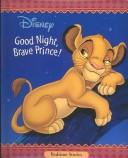Cover of: Good Night, Brave Prince (Padded Board Book) | RH Disney