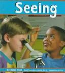 Cover of: Seeing (The Senses) (Pebble Books) |