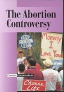 Cover of: The Abortion Controversy | Lynette Knapp