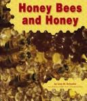 Cover of: Honey Bees and Honey (Honey Bees)