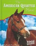 Cover of: The American Quarter Horse (Edge Books: Horses) |