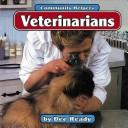Cover of: Veterinarians (Community Helpers) | Dee Ready