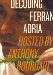 Cover of: Decoding Ferran Adria: Hosted by Anthony Bourdain