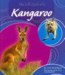 Cover of: kangaroo The Life Cycle of a Kangaroo (Life Cycles): life cycle