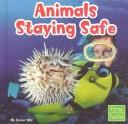 Cover of: Animals Staying Safe (Animal Behavior)