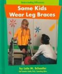 Cover of: Some Kids Wear Leg Braces (Understanding Differences)
