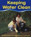 Cover of: Keeping Water Clean (Water)