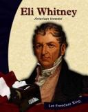 Cover of: Eli Whitney: American Inventor (Let Freedom Ring: the New Nation Biographies)