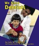 Cover of: We Need Dentists (Helpers in Our Community)