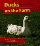 Cover of: Ducks on the Farm (On the Farm) | Mari C. Schuh