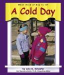 Cover of: A Cold Day (What Kind of Day is It?)