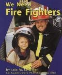 Cover of: We Need Fire Fighters (Helpers in Our Community)