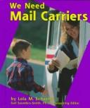 Cover of: We Need Mail Carriers (Helpers in Our Community)