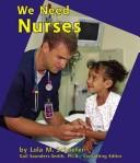 Cover of: We Need Nurses (Helpers in Our Community)